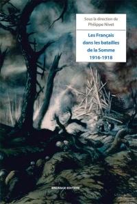 Les Français dans les batailles de la Somme : 1916-1918