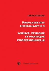 Bréviaire de l'enseignant : Ethique, science et pratique professionnelle