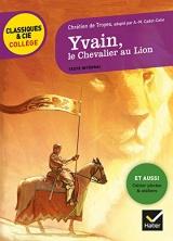 Yvain, le Chevalier au Lion: nouveau programme [Poche]