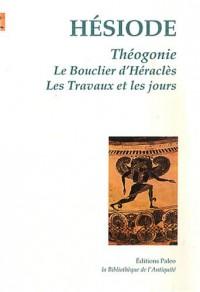 Théogonie ; Le Bouclier d'Héraclès ; Les travaux et les jours