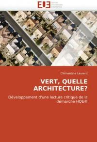 VERT, QUELLE ARCHITECTURE?: Développement d'une lecture critique de la démarche HQE®