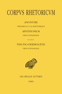 Corpus rhetoricum : Préambule à la rhétorique - Progymnasmata