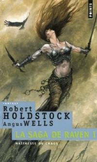La Saga de Raven, Tome 1 : Maîtresse du chaos