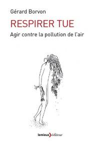 Respirer tue : Agir contre la pollution de l'air
