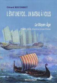 Il était une fois un bateau à voiles : Le Moyen Âge