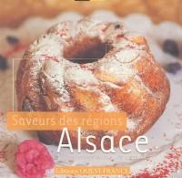 Alsace : Saveurs des régions 30 recettes et leurs astuces