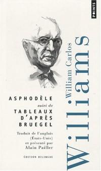 Asphodèle : Suivi de Tableaux d'après Bruegel, édition bilingue français-anglais