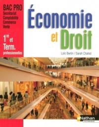 Economie et Droit 1e et Tle professionnelles : Bac Pro Secrétariat Comptabilité Commerce Vente