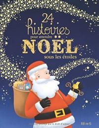 24 histoires pour attendre Noël sous les étoiles