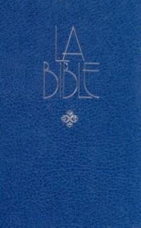La Bible: Ancien et Nouveau Testament