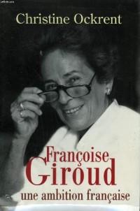 Francoise giroud. une ambition francaise.
