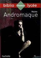Bibliolycée - Andromaque Racine [Poche]