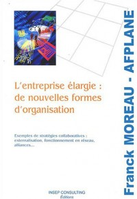 L'entreprise élargie : de nouvelles formes d'organisation
