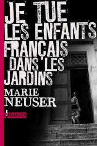 Je tue les enfants français dans les jardins