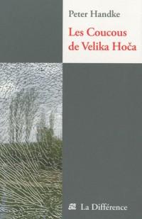 Les coucous de Velika Hoca : Notes de voyage