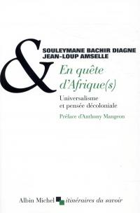 En quête d'Afrique(s): Universalisme et pensée décoloniale