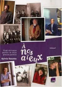 A nos aïeux : Vingt écrivains parlent de leur grands-parents