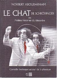 Le Chat de Schrödinger ou Petites Histoires du Désordre