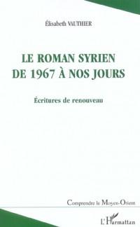 Le roman syrien de 1967 à nos jours : Ecritures de renouveau
