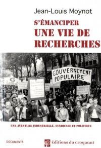 Une vie de recherches : Une aventure industrielle, syndicale et politique