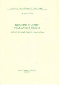 Medicina e medici nell'antica Grecia. Saggio sul Perìtéchnes ippocratico