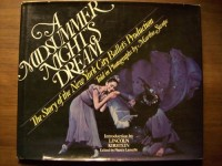 A Midsummer Night's Dream: The Story of the New York City Ballet's Production