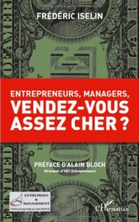 Entrepreneurs Managers Vendez-Vous Assez Cher ?