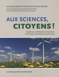 Aux sciences, citoyens ! : Expériences et méthodes de consultation sur les enjeux scientifiques de notre temps