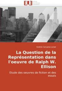 La Question de La Reprsentation Dans L'Oeuvre de Ralph W. Ellison