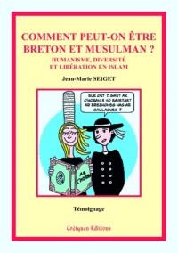 Comment peut-on être breton et musulman ? Humanisme, diversité et libération en islam