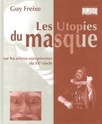 Utopies du masque (les)