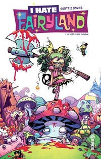 I hate fairyland Tome 1