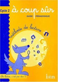 A coup sûr : Cycle 2 : CP (Guide pédagogique)