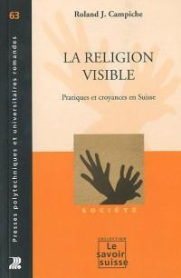La religion visible : Pratiques et croyances en Suisse