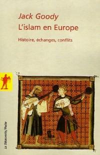 L'islam en Europe : Histoire, échanges, conflits