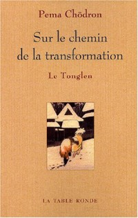 Sur le chemin de la transformation : Le Tonglen