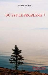 Où est le problème ?