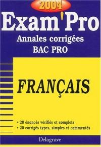 Exam'Pro numéro, 20 : Français, Bac Pro (Annales corrigées)