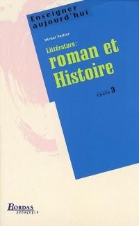 Littérature : roman et histoire. Cycle 3