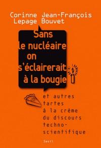 Sans le nucléaire on s'éclairerait à la bougie