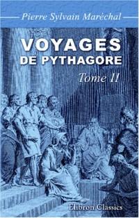 Voyages de Pythagore en Égypte, dans la Chaldée, dans l'Inde, en Crète, à Sparte, en Sicile, à Rome, à Carthage, à Marseille et dans les Gaules: Suivis de ses lois politiques et morales. Tome 2