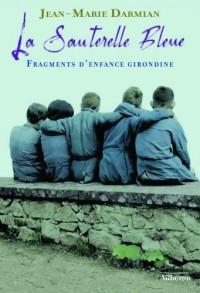 La Sauterelle bleue : Fragments d'enfance girondine