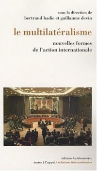Le multilatéralisme : Nouvelles formes de l'action internationale