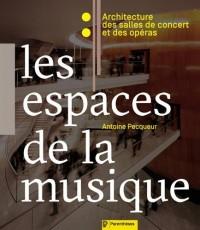 Les espaces de la musique : Architecture des salles de concert et des opéras