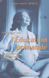 Tout savoir sur l'éducation prénatale