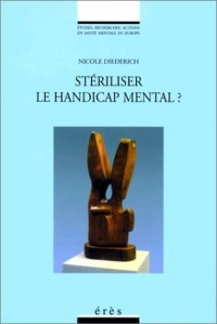 Stériliser le handicap mental?