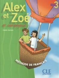 Alex et Zoé, tome 3 (Livre de l'élève)
