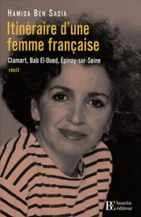 Itinéraire d'une femme française : Clamart, Bab-El-Oued, Epinay-sur-Seine