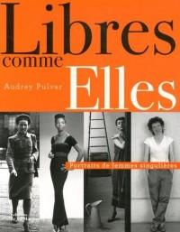 Libres comme Elles : Portraits de femmes singulières