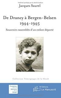 De Drancy à Bergen-Belsen 1944-1945: Souvenirs d'un enfant déporté